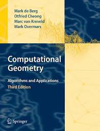 Computational Geometry Algorithms and Applications: 3rd Edition